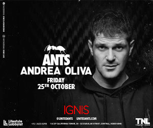 Ignis presents ANTS in Hong Kong with Andrea Oliva - 25th October